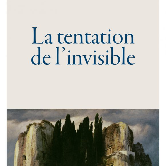 La tentation de l'invisible